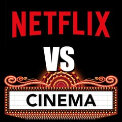 Netflix vs Cinema