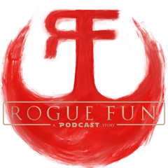 Rogue Fun: A Podcast Story
