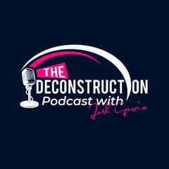 The Deconstruction with Josh Garcia