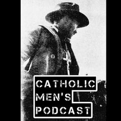 The Catholic Men's Podcast