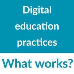 Digital Education Practices: What works?