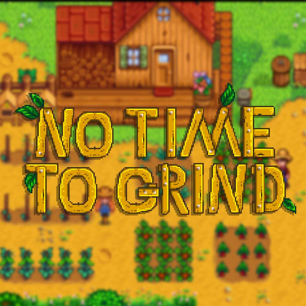 Stardew Valley - No Time To Grind Episode 51