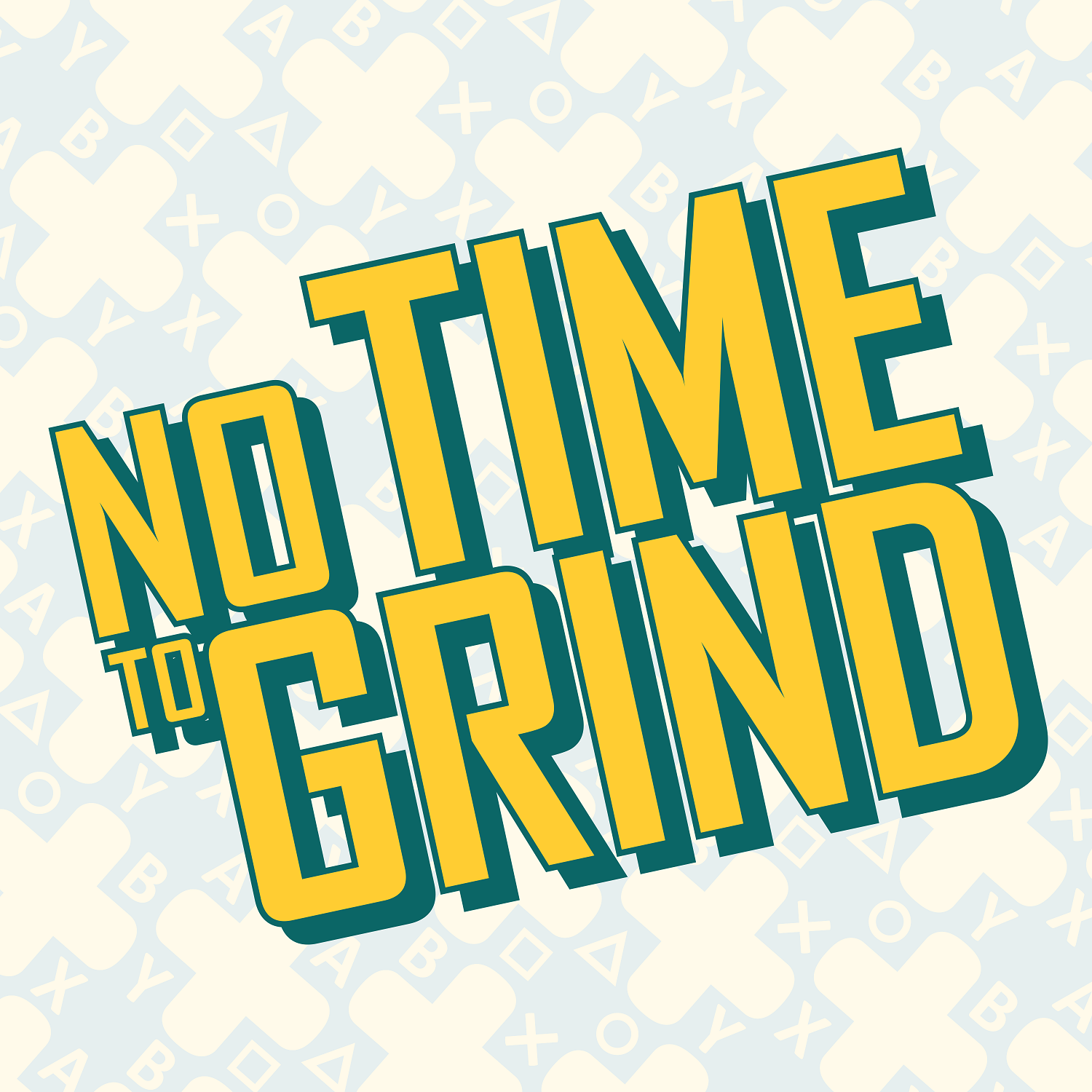 No Time To Grind