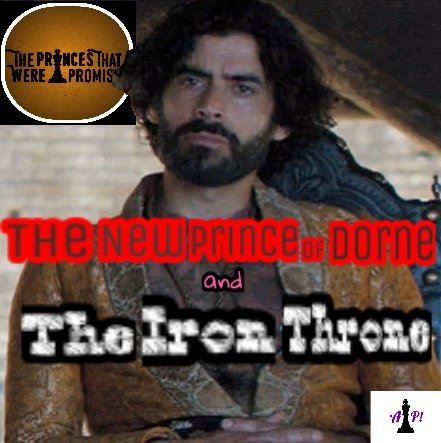 The New Prince of Dorne and The Iron Throne (TV.805)