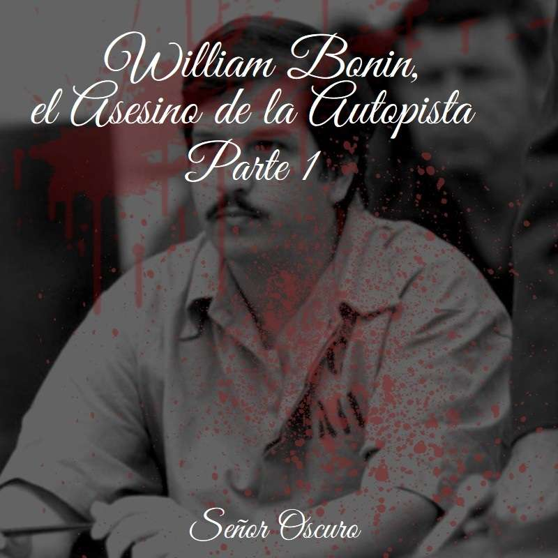 William Bonin, el Asesino de la Autopista. Parte 1.