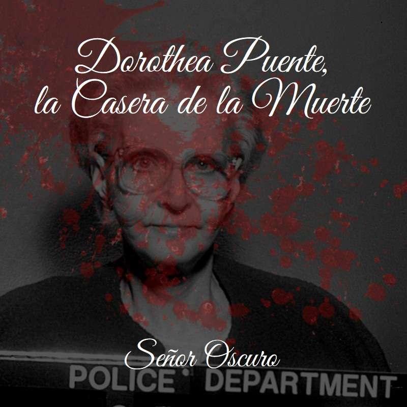 Dorothea Puente, la Casera de la Muerte. Parte 1