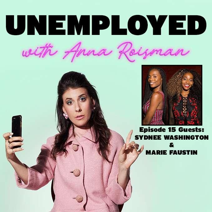 Episode 15: The Jobs That Got Away (Cuz We Got Fired) with Sydnee Washington & Marie Faustin