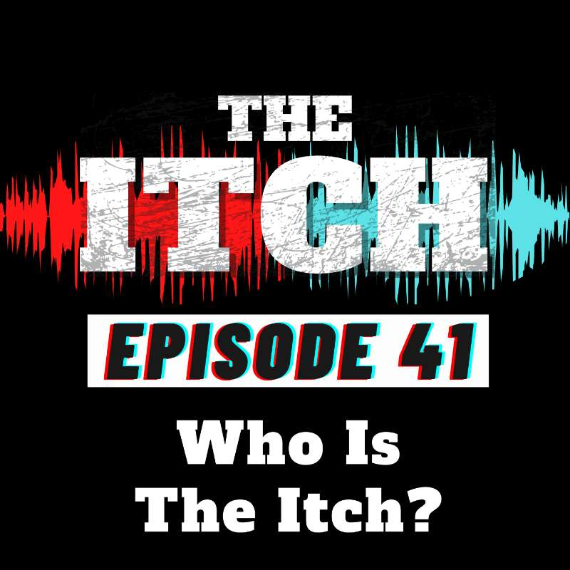 E41 Season Premiere: Who Is The Itch?