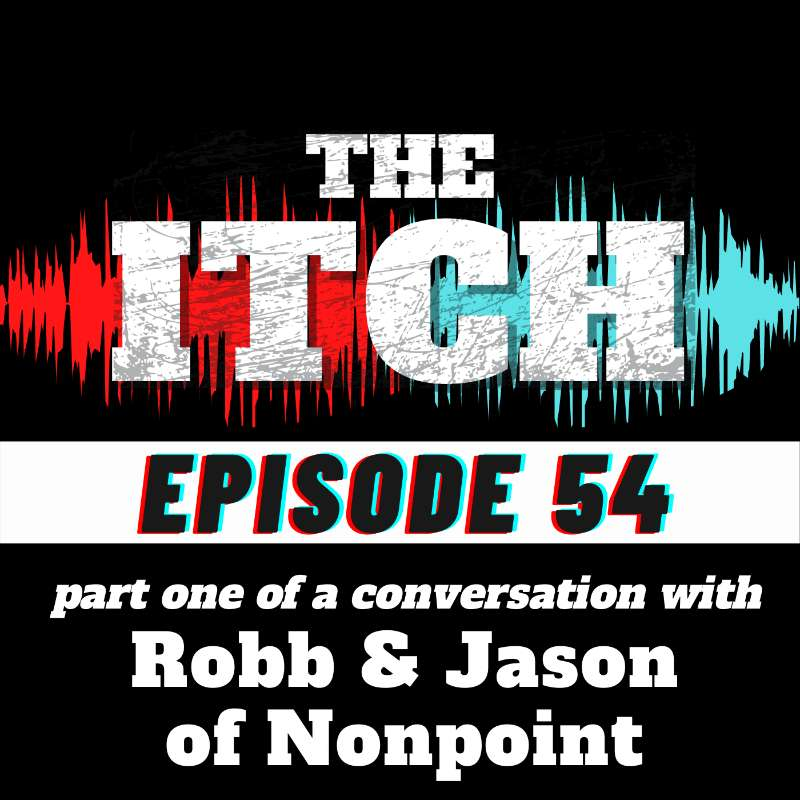 E54 A Conversation with Robb & Jason of Nonpoint (Part 1)