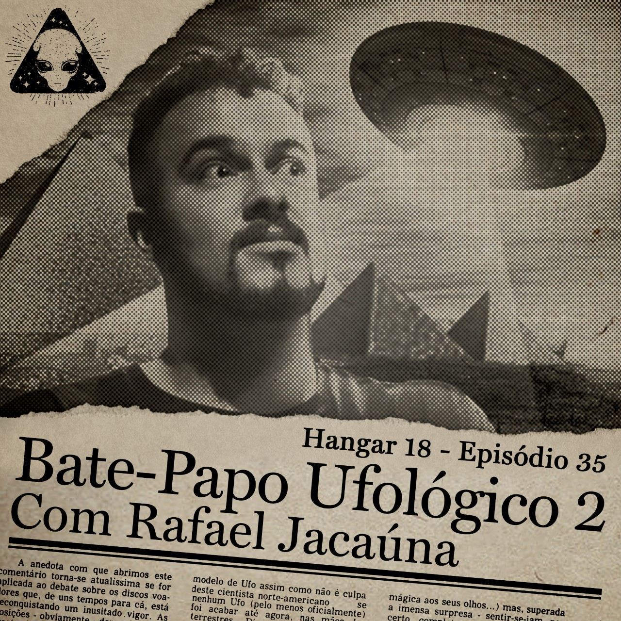 E35 Hangar 18 - Ep 035 - Bate Papo Ufológico 2 feat. Rafael Jacaúna