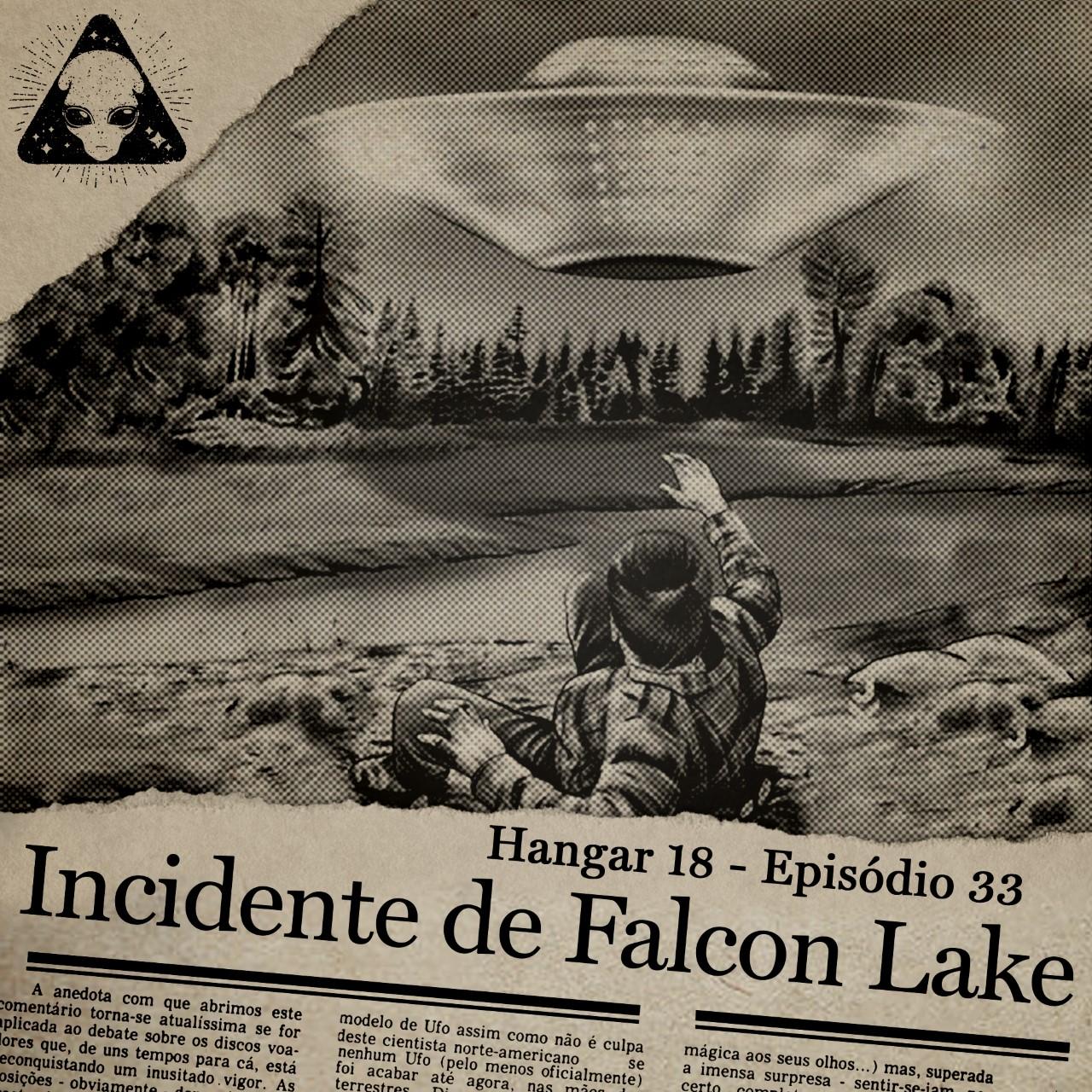 E33 Hangar 18 - Ep 033 - Incidente de Falcon Lake