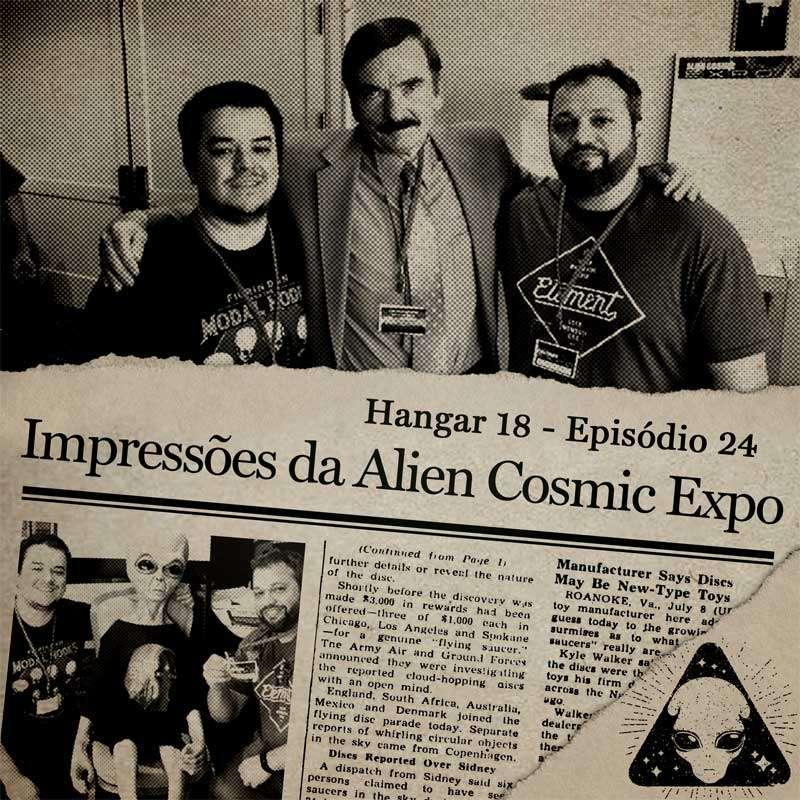 E24 Hangar 18 - Ep 024 - Alien Cosmic Expo