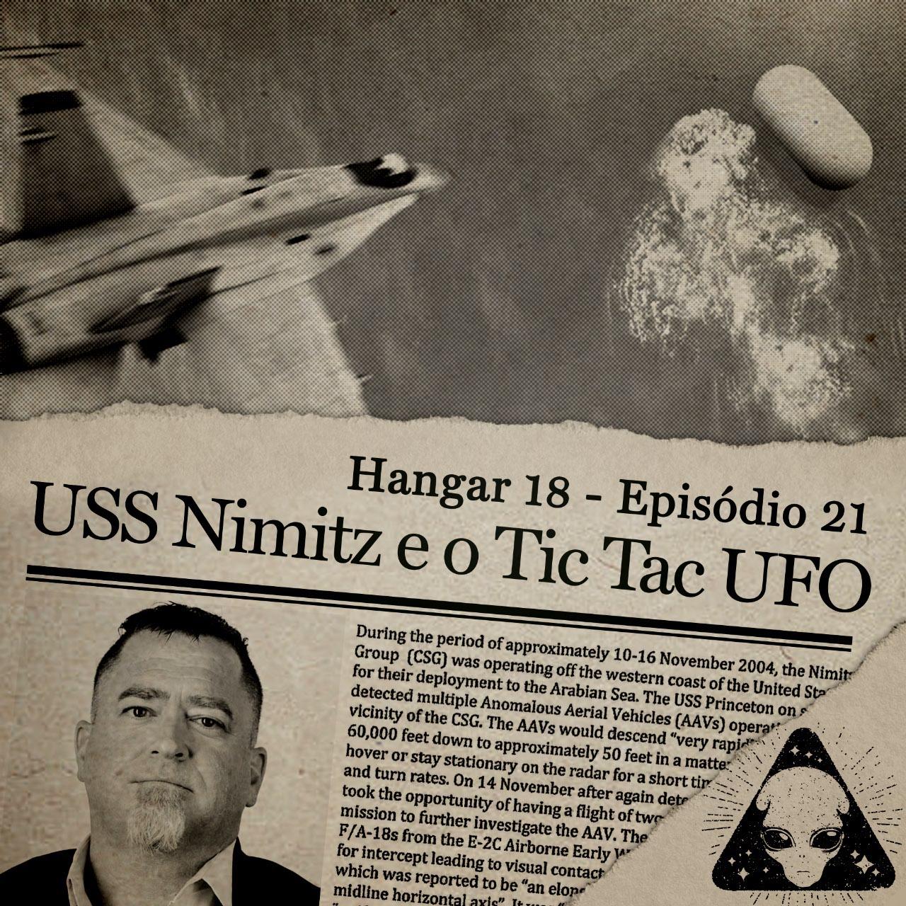Hangar 18 - Ep 021 - USS Nimitz e o Tic Tac UFO