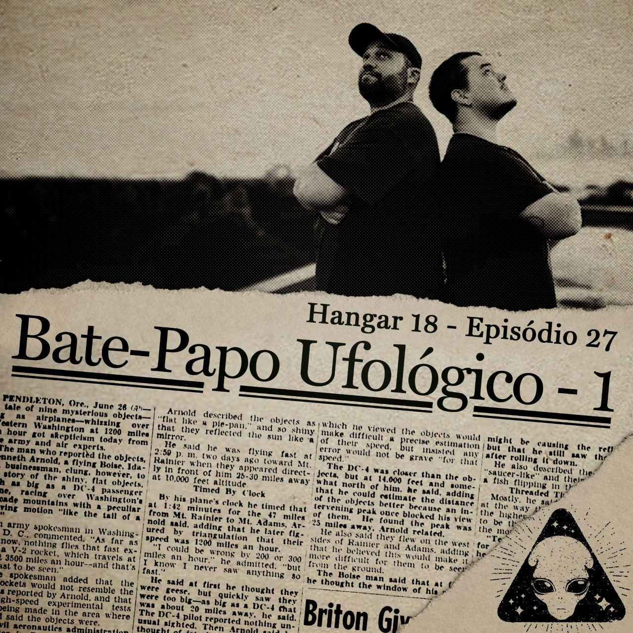 E27 Hangar 18 - Ep 027 - Bate-Papo Ufológico 1