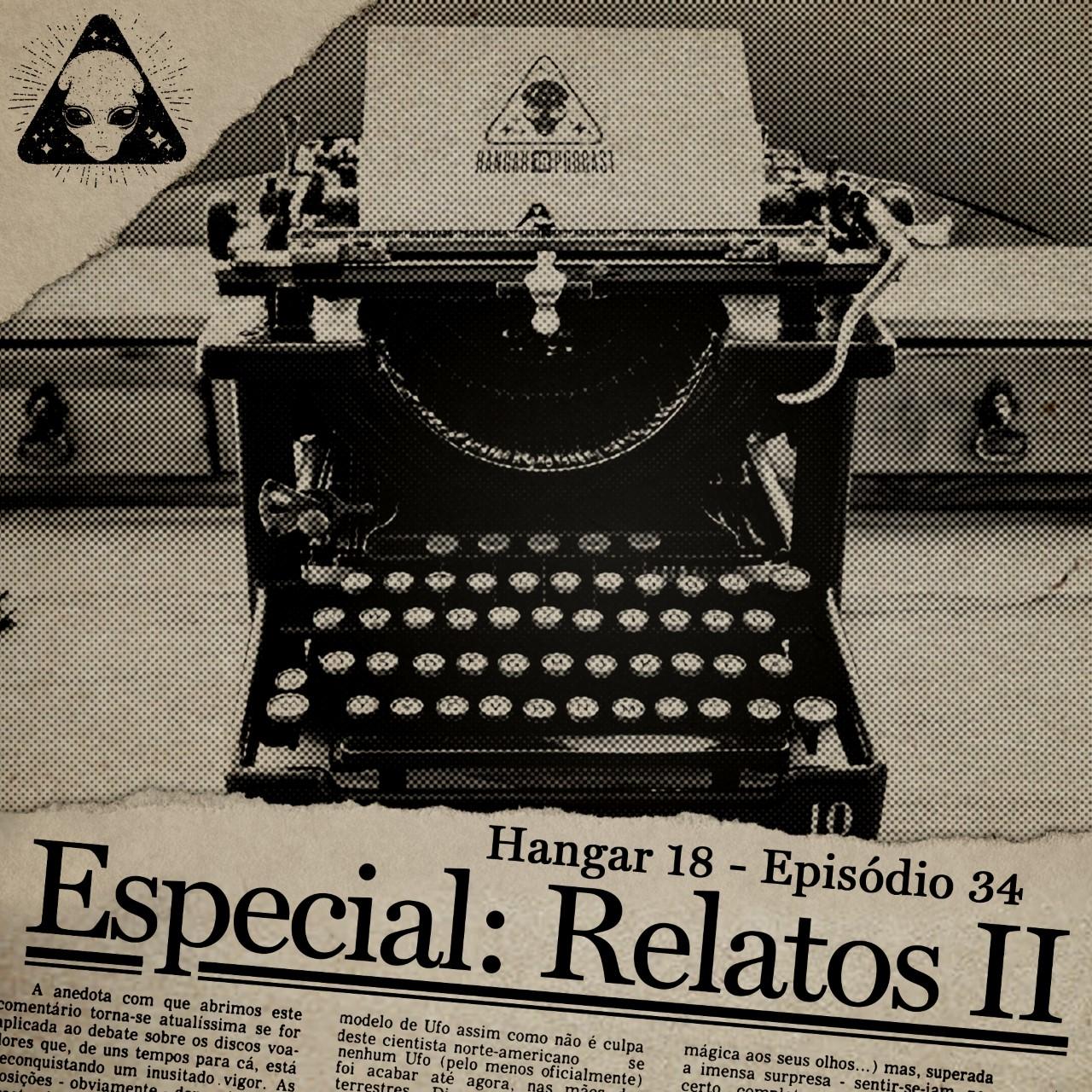 E34 Hangar 18 - Ep 034 - Especial Relatos II