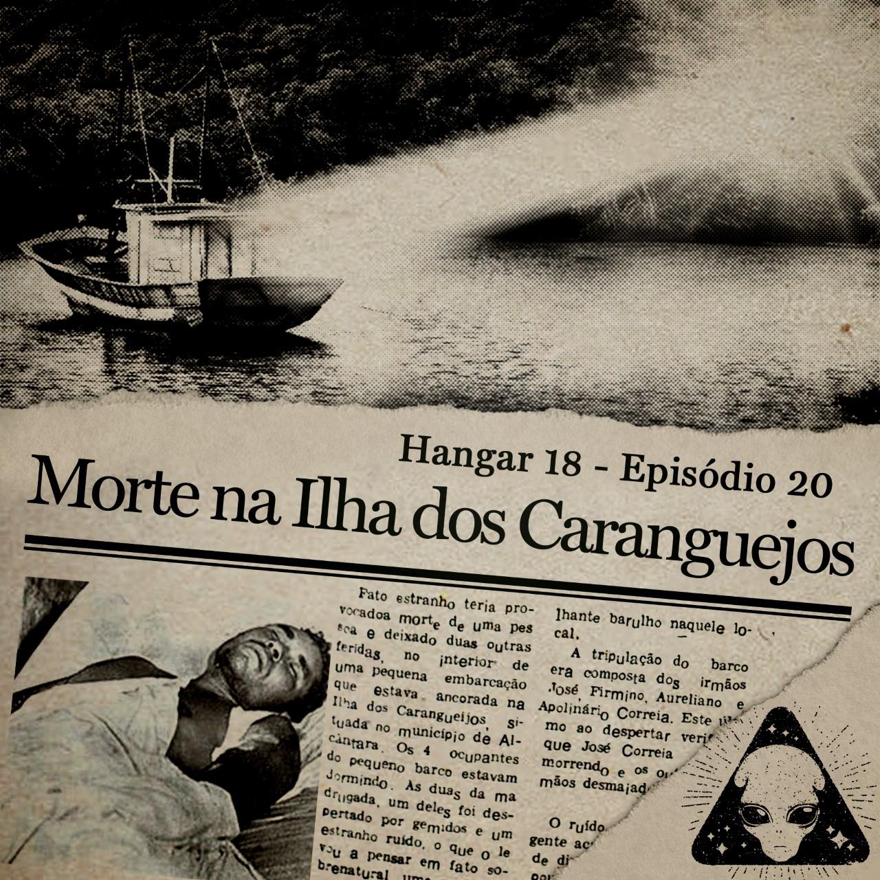 Hangar 18 - Ep 020 - Morte na Ilha do Caranguejo