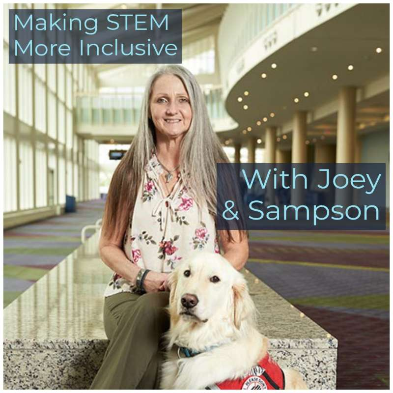 059 - Joey Ramp (And Sampson The Service Dog): Making STEM More Inclusive