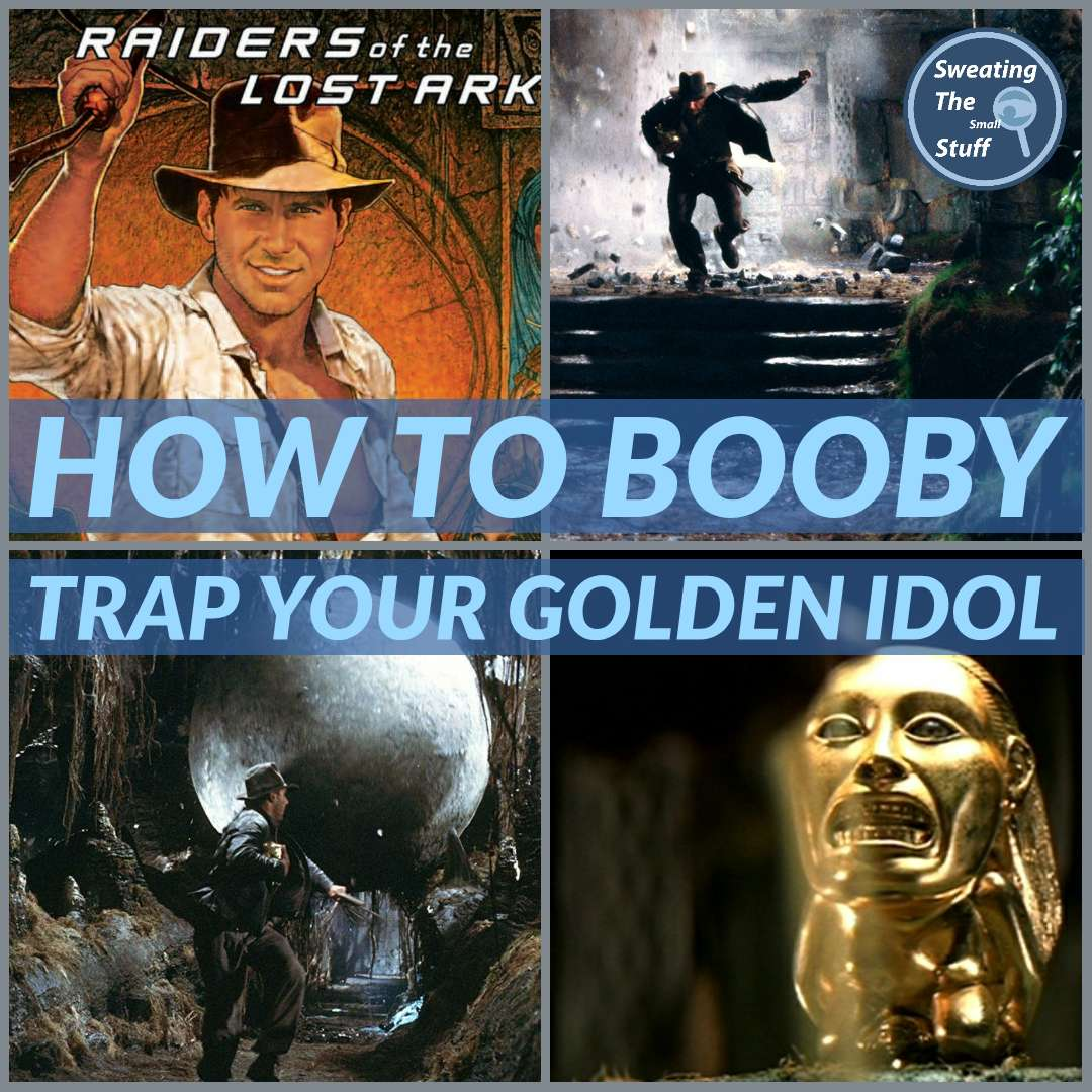 31 -031 - Indiana Jones: How to Booby Trap Your Golden Idol