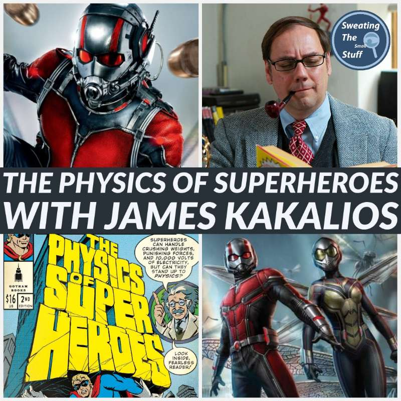 40 -040 - Ant-Man, James Kakalios, And The Physics Of Superheroes!
