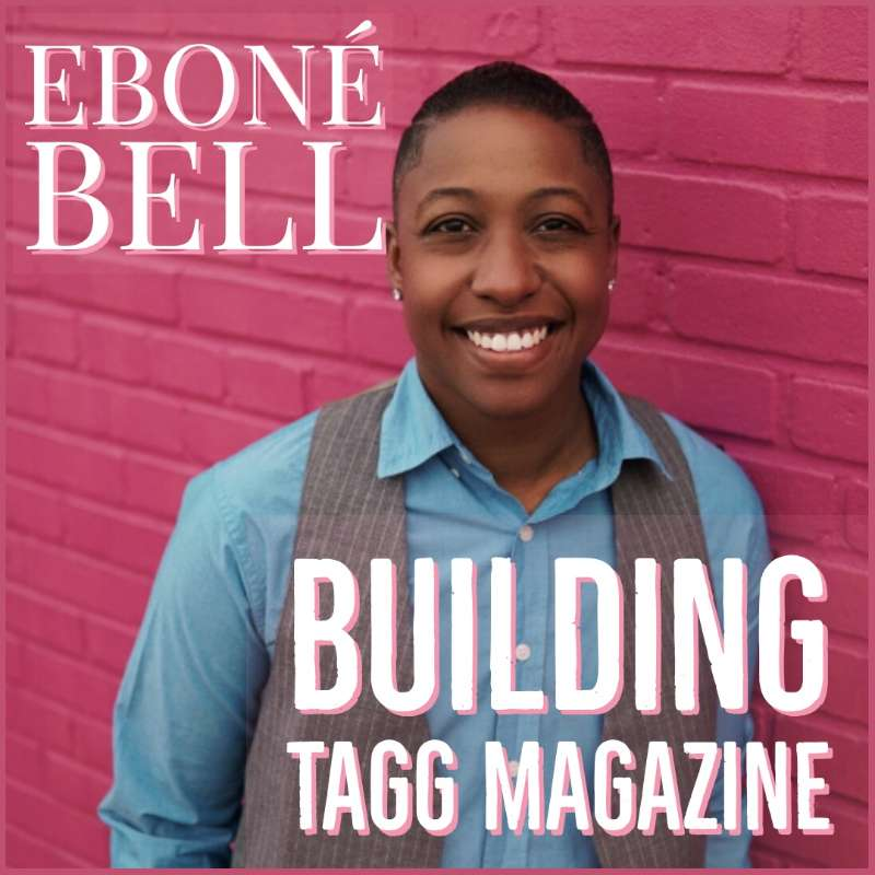 045 - Eboné Bell: Building The Things That Matter To You