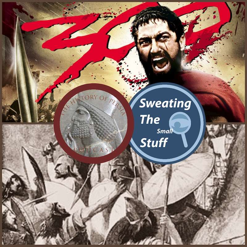 060 - History of Persia Podcast: 300 Ways To Die In Ancient Greece