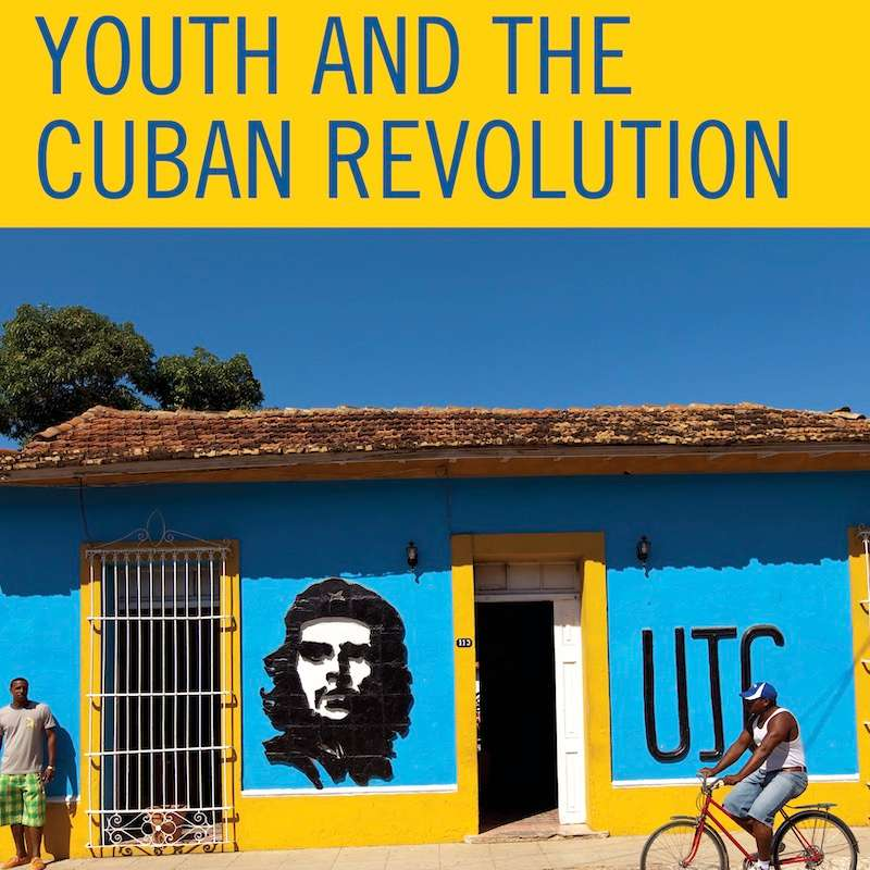 13.6: Youth and the Cuban Revolution