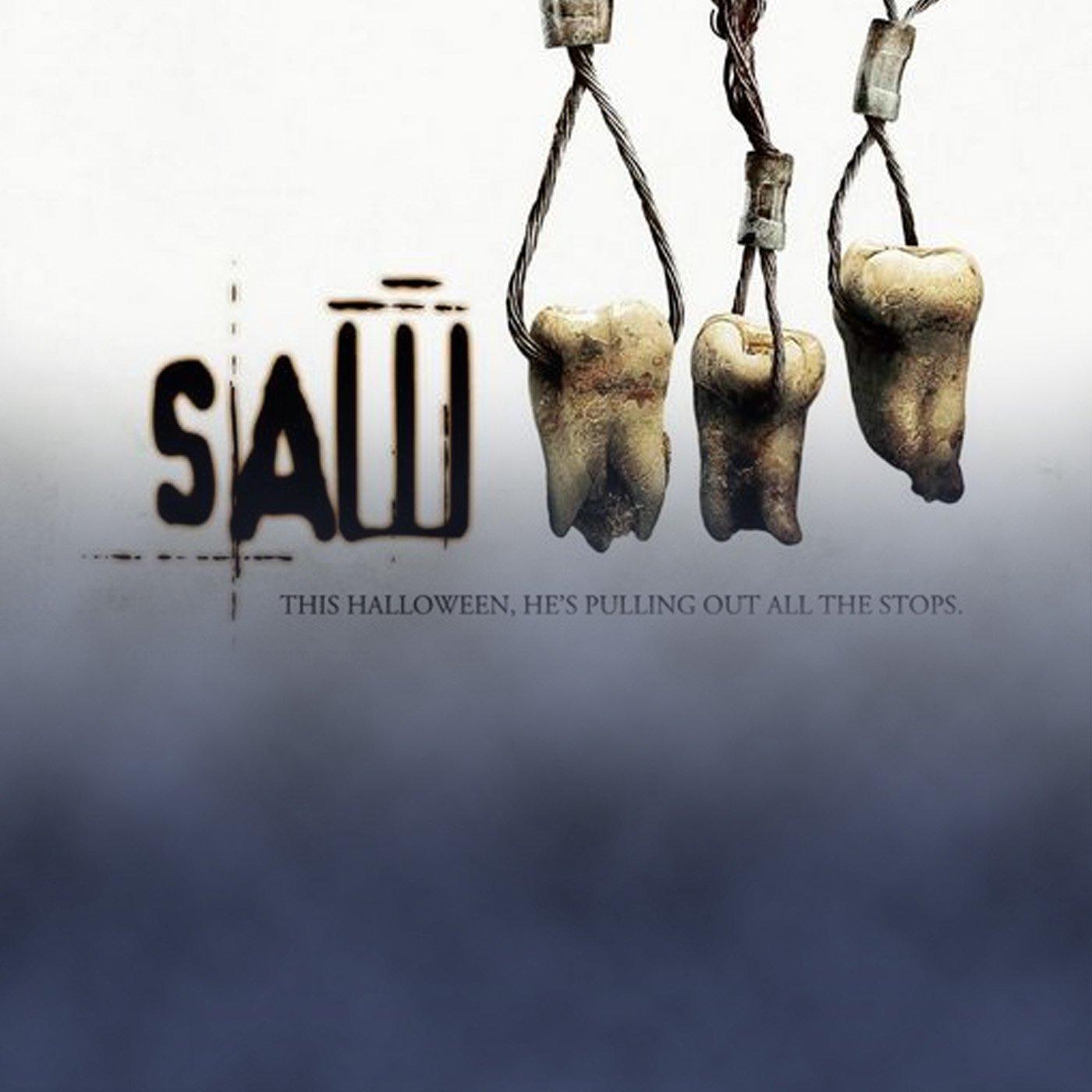 2017 Episode 47: Saw III (2006)