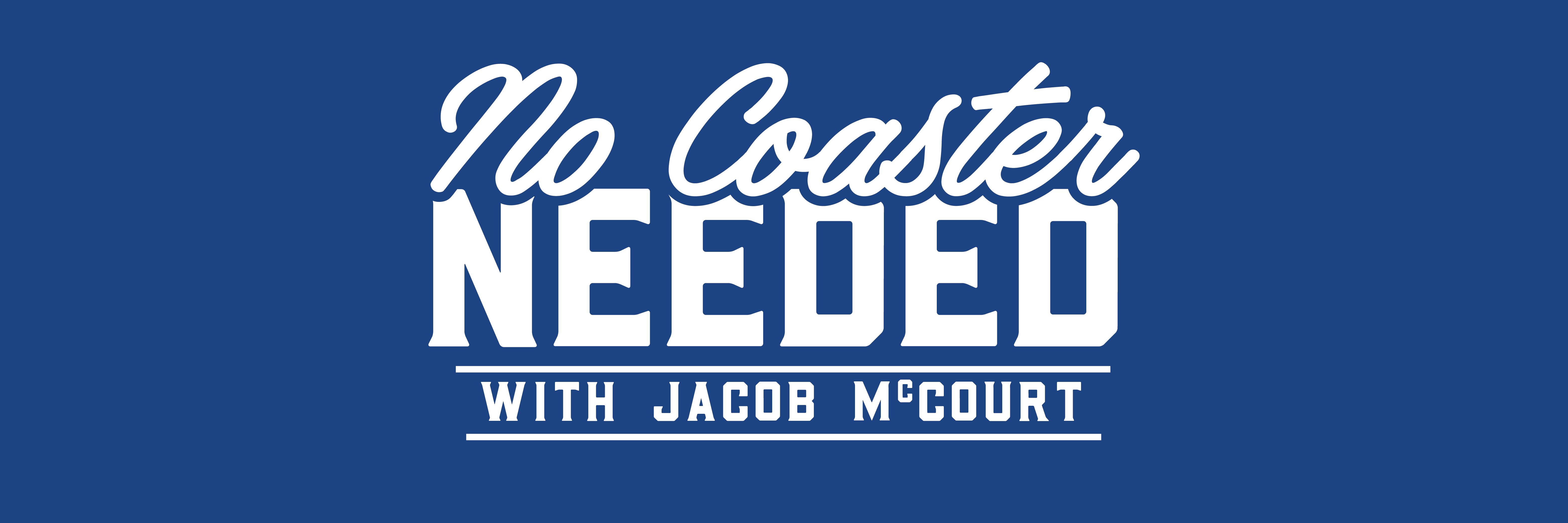 No Coaster Needed with Jacob McCourt