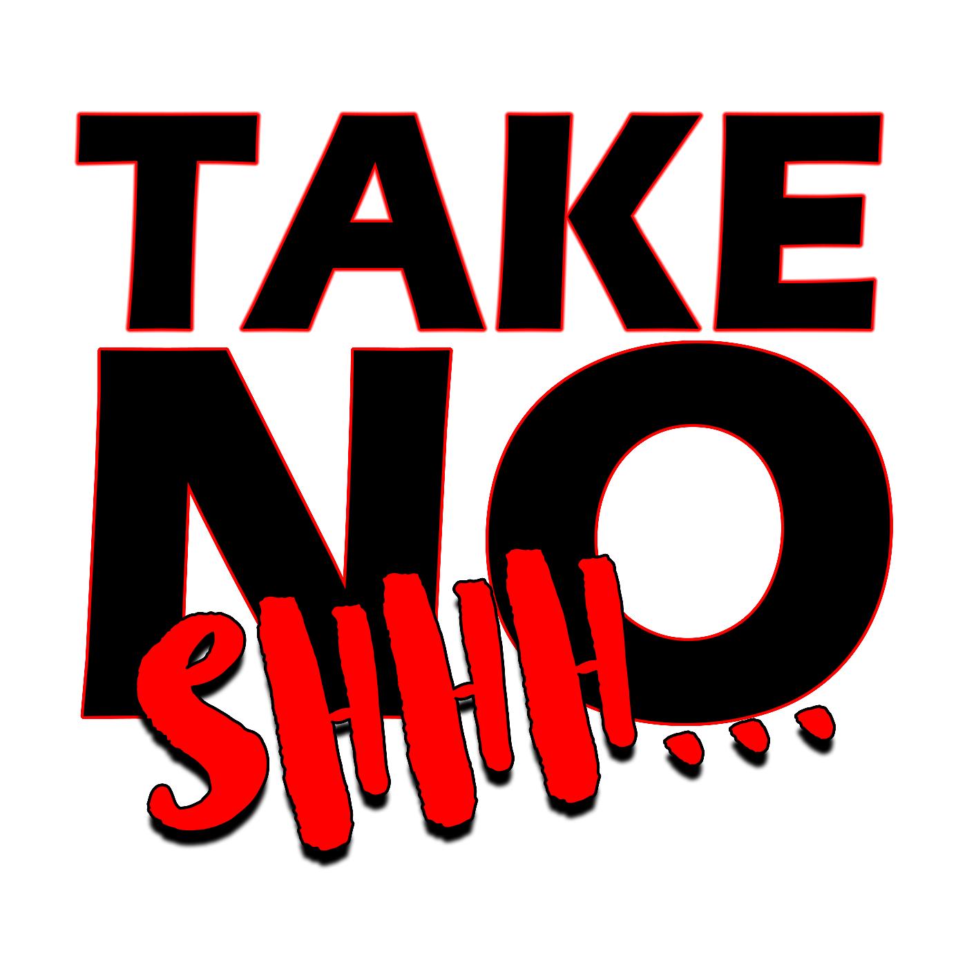 Take No Shhh...