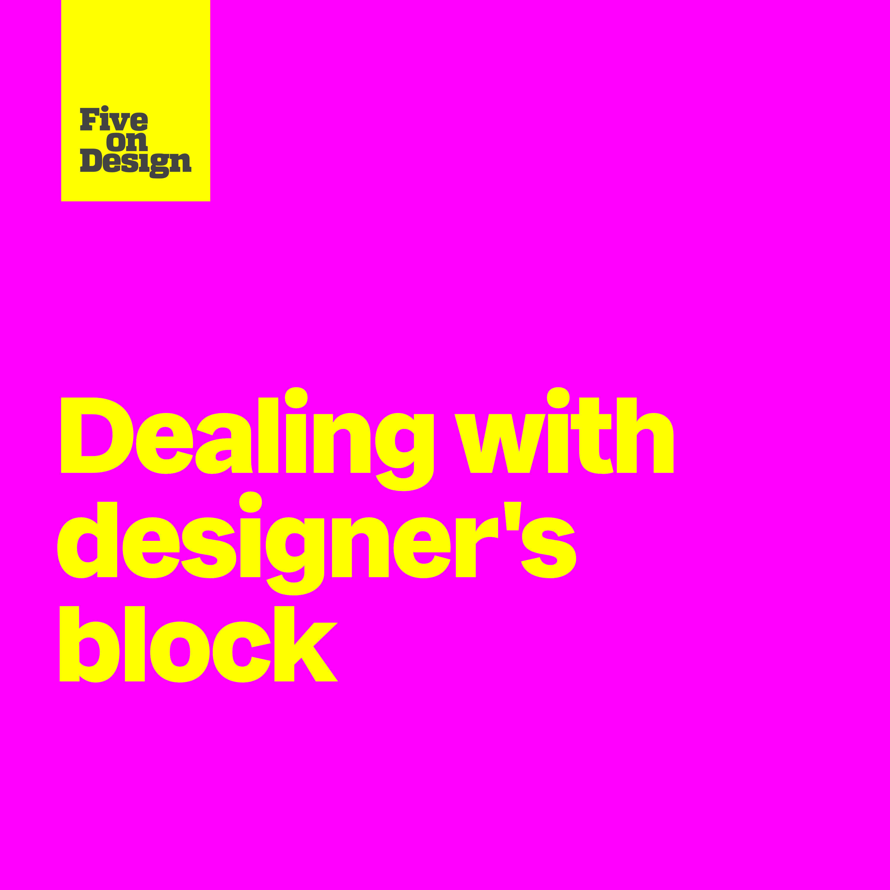 Dealing with designer's block