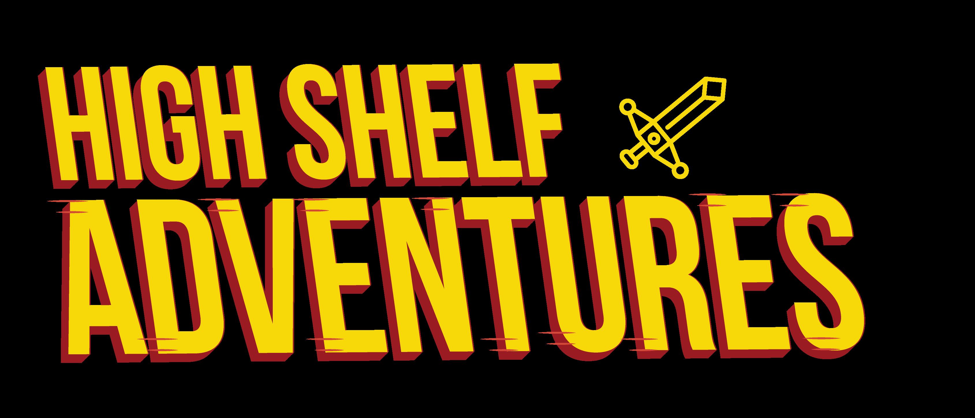 High Shelf: Adventures