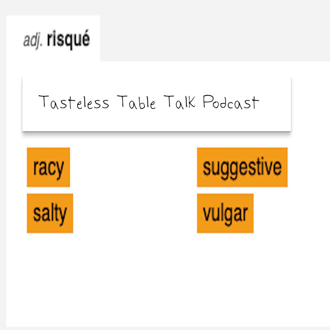 Tasteless Table Talk #1