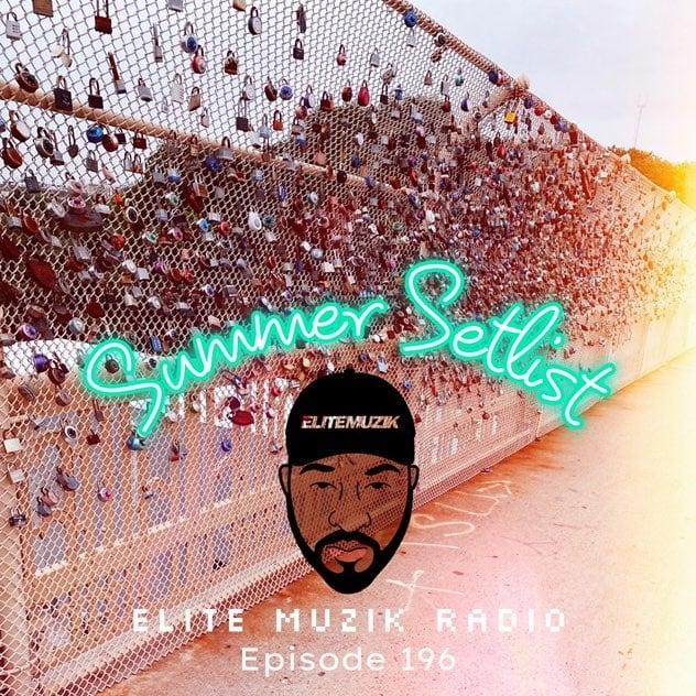 Episode 196: Summer Setlist