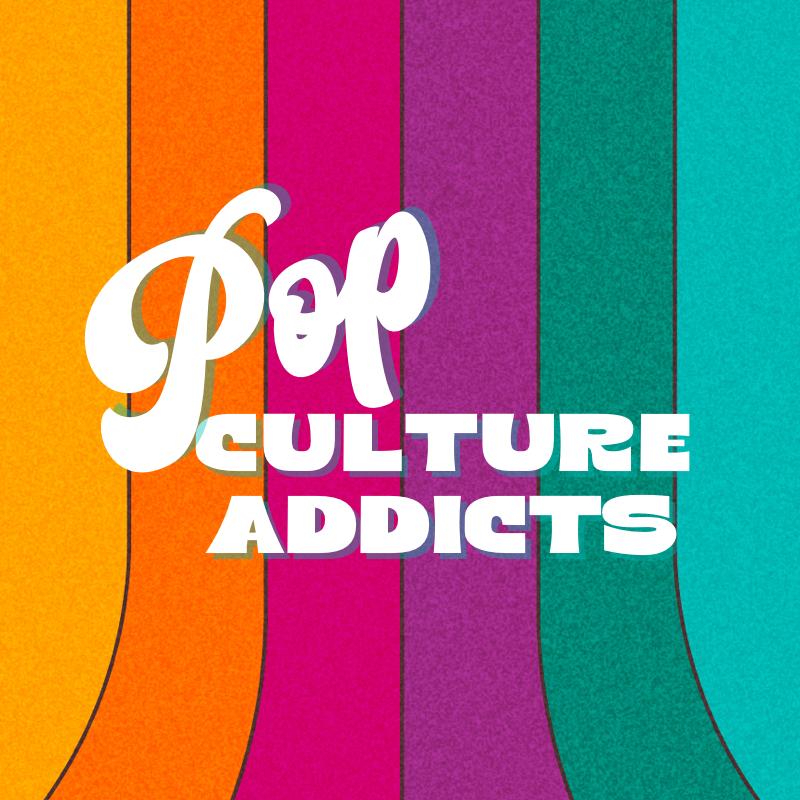 Pop Culture Addicts
