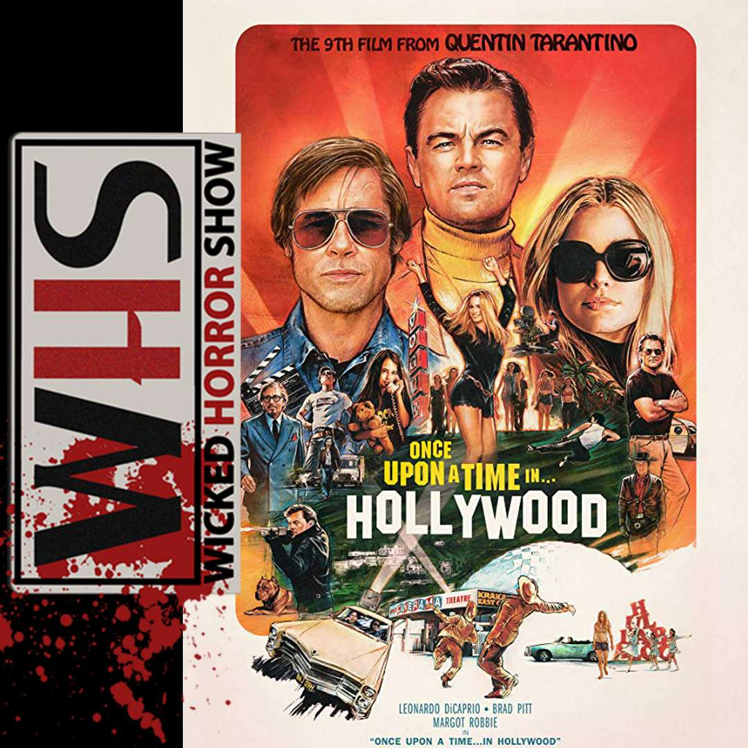 Wicked Horror Reviews : Once Upon a Time ... in Hollywood