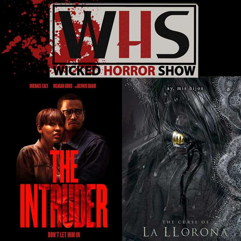 Wicked Horror Reviews : The Intruder and The Curse of La Llorona