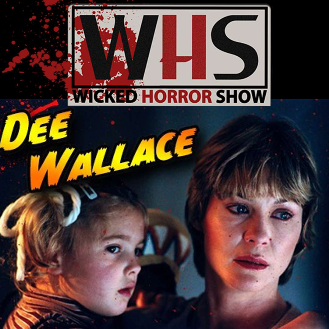 Wicked Horror Show presents: Dee Wallace from E.T., Cujo, The Hills Have Eyes, Critters and 3 From Hell