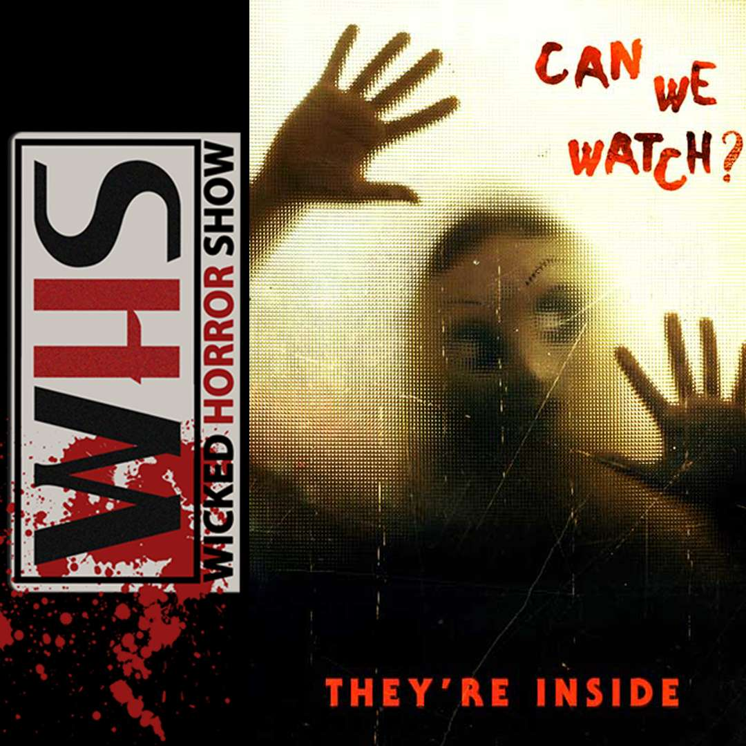 Wicked Horror Show presents: THEY'RE INSIDE with director and co-writer John-Paul Panelli