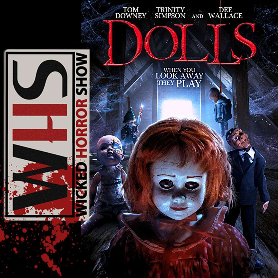 Wicked Horror Show presents: DOLLS with director Cuyle Carvin and writer / producer Jeff Miller