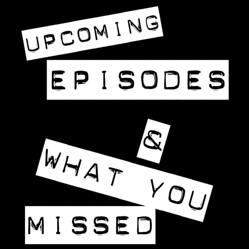 Updates: Upcoming Episodes And What You Missed