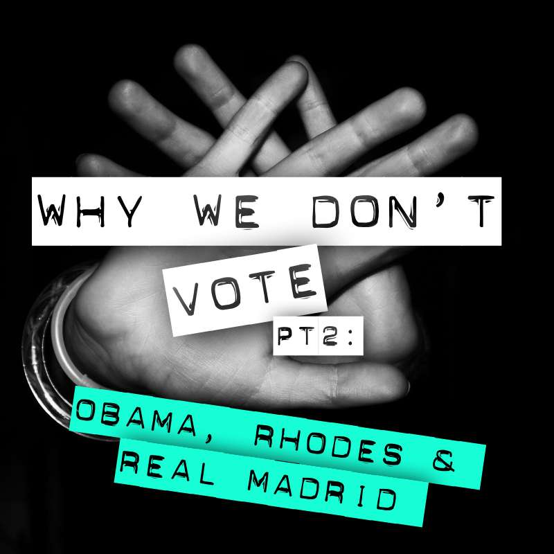 Why We Don't Vote, PT2