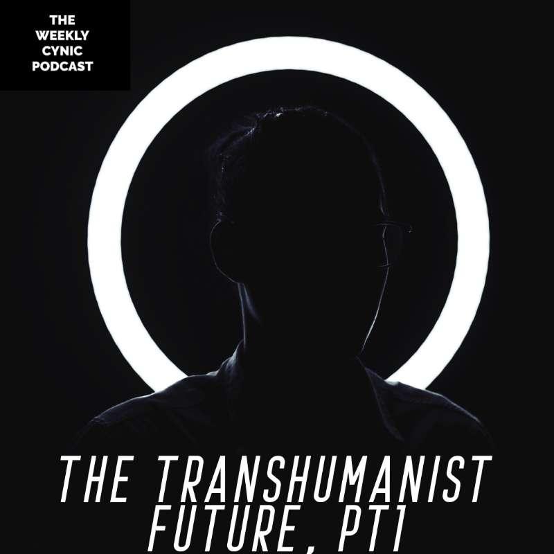 The Transhumanist Future PT1