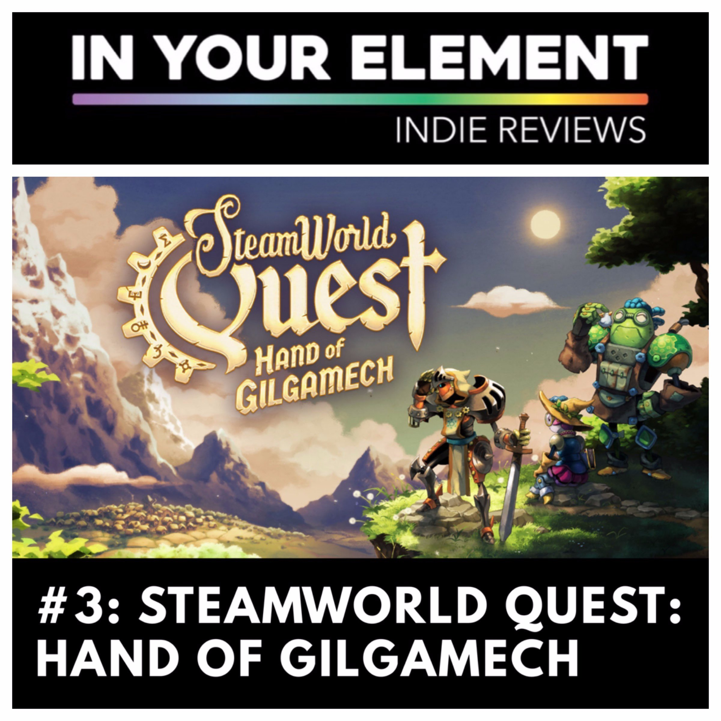 Indie Reviews #3: SteamWorld Quest: Hand of Gilgamech