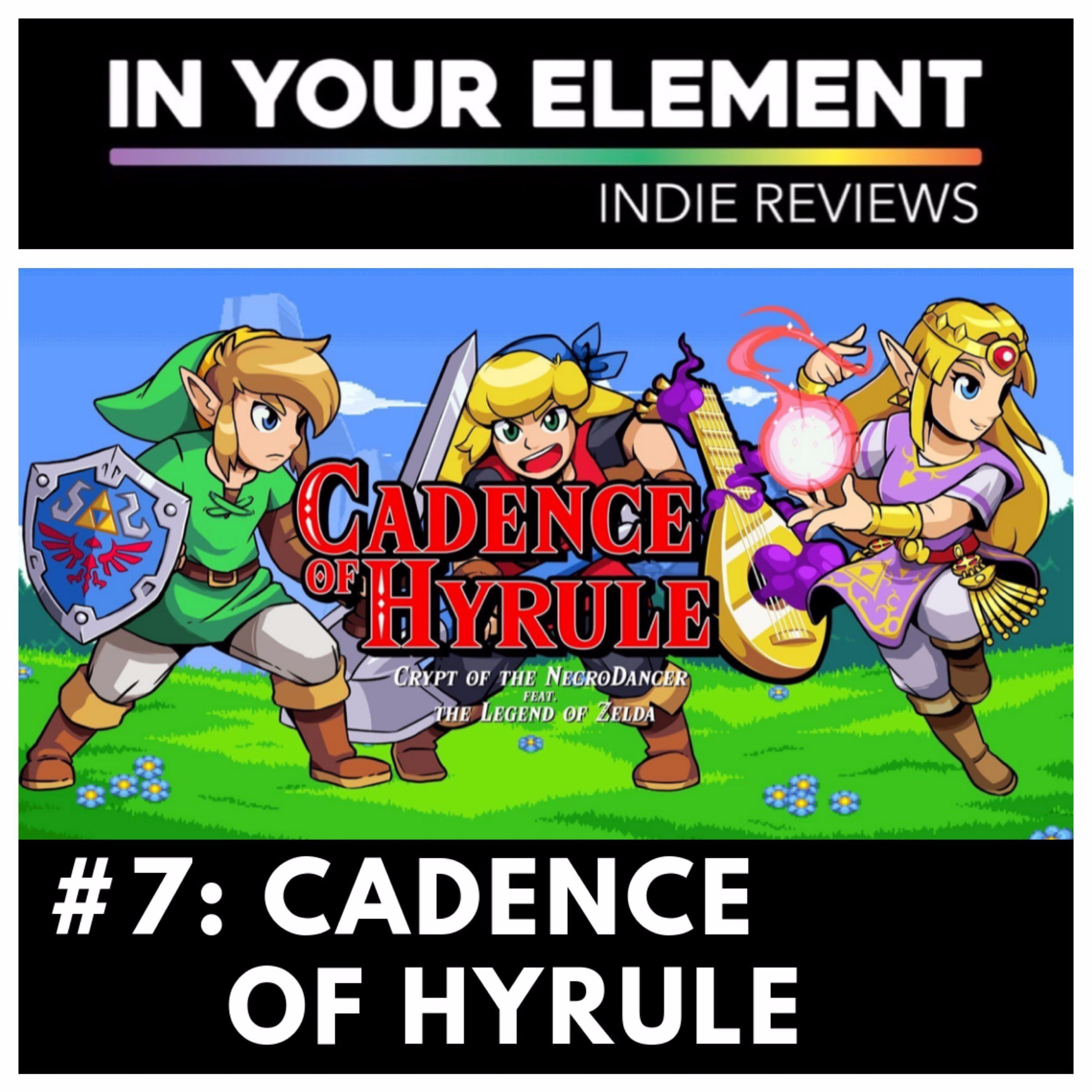 Indie Reviews #7: Cadence of Hyrule (Crypt of the NecroDancer Featuring The Legend of Zelda)