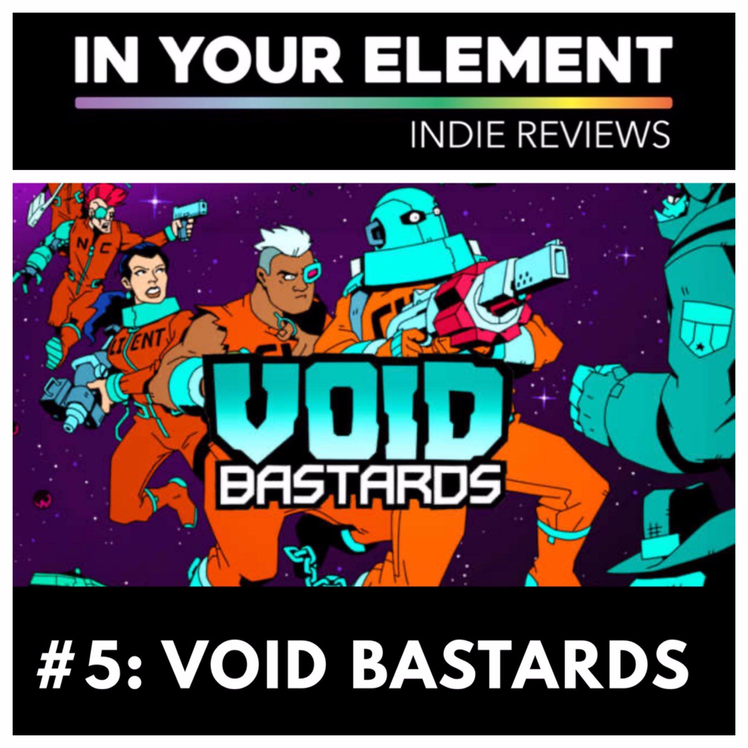 Indie Reviews #5: Void Bastards