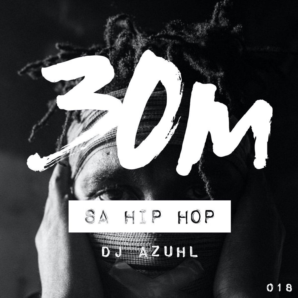 018: SA Hip Hop - DJ Azuhl (Cape Town)