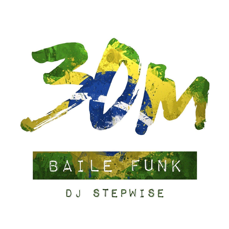 002: Baile Funk - DJ Stepwise (San Diego)