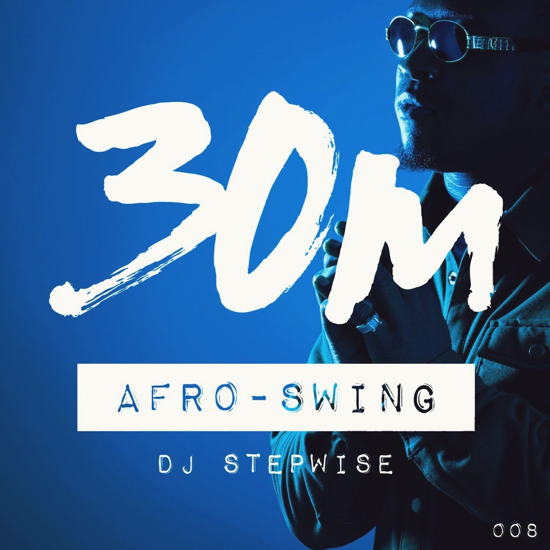 008: Afro-Swing - DJ Stepwise (San Diego)