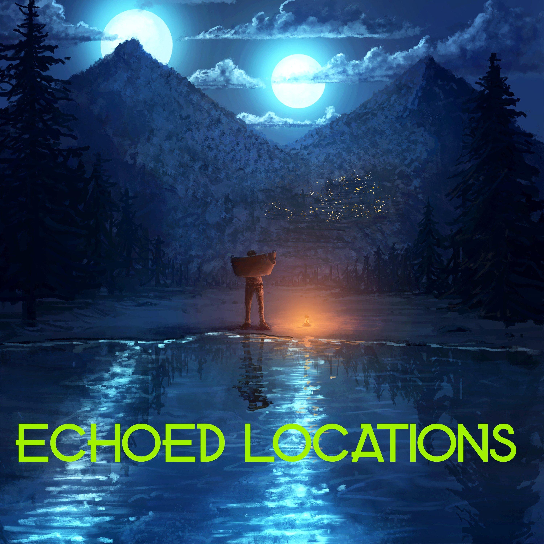 Echoed Locations