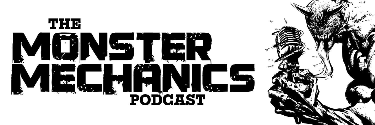 The Monster Mechanics Podcast